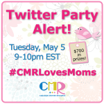 Join me for the #CMRLovesMoms Twitter party Tuesday May 5, 9 – 10PM